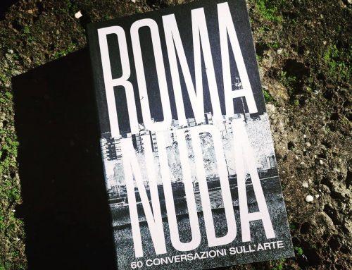Roma nuda. 60 conversazioni sull'arte, Miniera, Roma 2020, pp. 331-342.